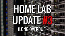 Homelab Update #3 - Long Overdue