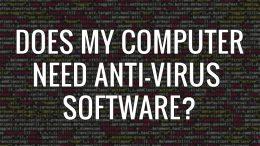 Does my computer need anti-virus?
