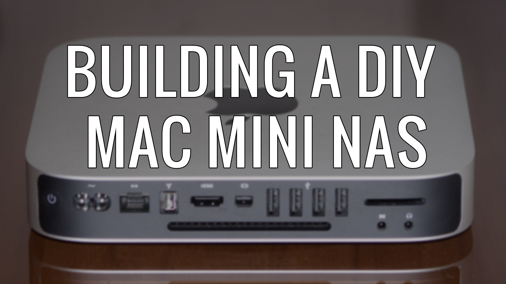 Building a DIY Mac Mini Nas
