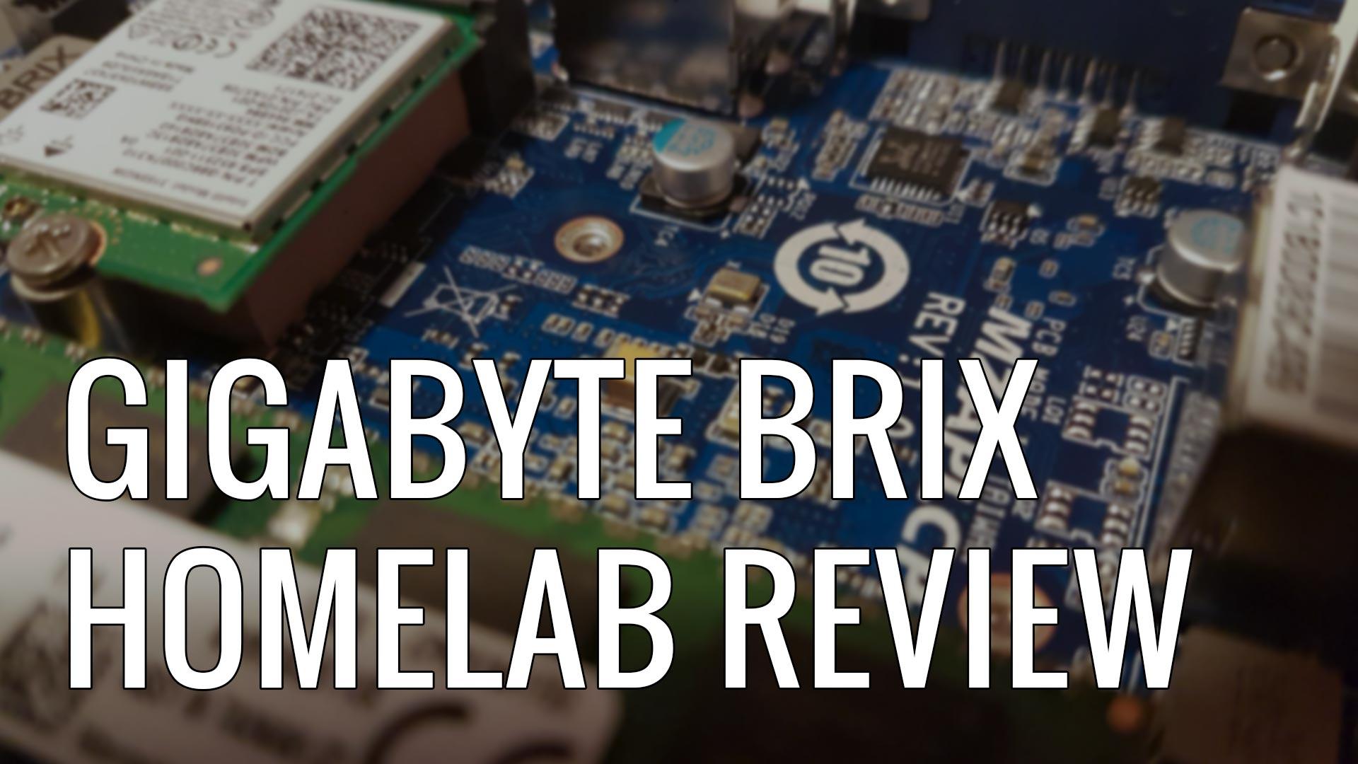 Gigabyte Brix GB-BPCE-3350C HomeLab Review